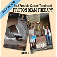 Best Prostate Cancer Treatment: Proton Beam Therapy