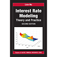 Interest Rate Modeling: Theory and Practice, Second Edition (Chapman and Hall/CRC Financial Mathematics Series)
