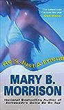 He's Just A Friend (Soulmates Dissipate Book 3)