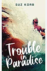 Trouble in Paradise Kindle Edition