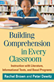 Building Comprehension in Every Classroom: Instruction with Literature, Informational Texts, and Basal Programs