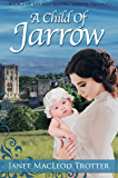 A CHILD OF JARROW: the compelling sequel to The Jarrow Lass (The Jarrow Trilogy Book 2) (English Edition)