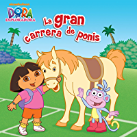 La gran carrera de ponis (Dora la Exploradora) (Spanish Edition) book cover