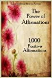 The Power of Affirmations: 1,000 Positive Affirmations: Volume 2