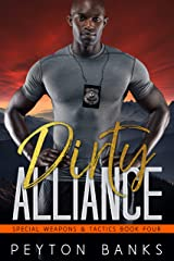 Dirty Alliance (Special Weapons & Tactics Book 4) Kindle Edition
