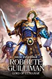 Roboute Guilliman: Lord of Ultramar (1) (The Horus Heresy: Primarchs)