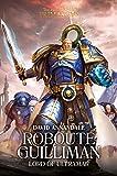 Roboute Guilliman: Lord of Ultramar (Volume 1)