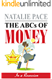 The ABCs of Money. : In a Recession.