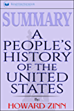 Summary: A People's History of the United States: by Howard Zinn (English Edition)