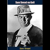 Sam Snead on Golf (English Edition)