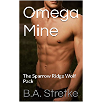 Omega Mine: The Sparrow Ridge Wolf Pack (Sparrow Ridge Pack Book 1) (English Edition)