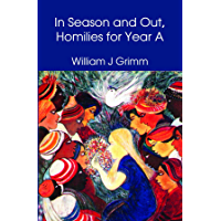 In Season and Out, Homilies for Year A