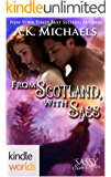 Sassy Ever After: From Scotland, With Sass (Kindle Worlds Novella) (Highland Wolf Clan Book 7)
