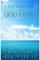 Testimonies of God's Love - Book 2 Kindle Edition