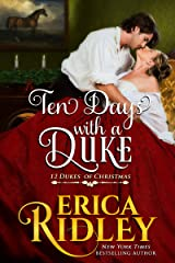 Ten Days with a Duke: A Regency Christmas Romance (12 Dukes of Christmas Book 11) Kindle Edition