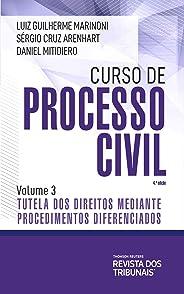 Curso de processo civil : tutela dos direitos mediante procedimentos diferenciados