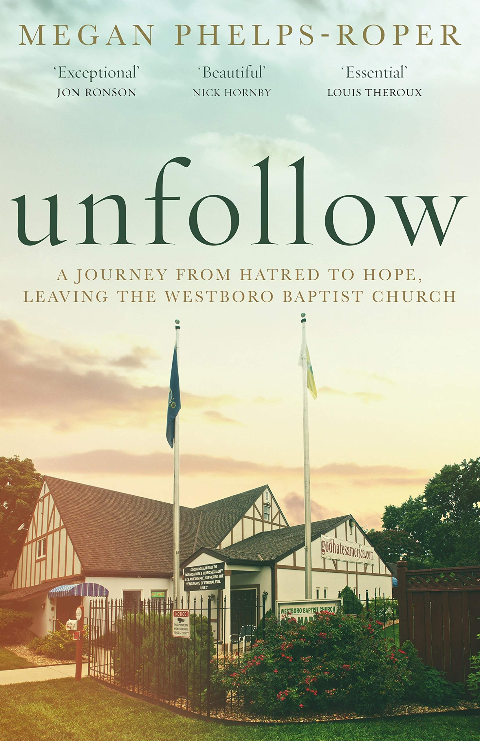 Unfollow  A Journey From Hatred To Hope Leaving The Westboro Baptist Church  English Edition