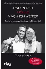 Und in der Hölle mach ich weiter: Bekenntnisse des größten Frauenhelden der Welt (German Edition) eBook Kindle