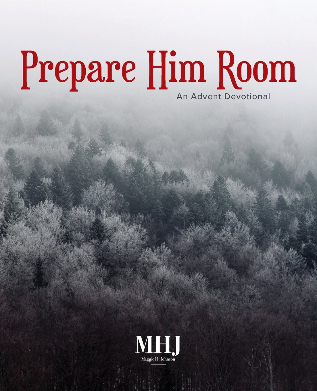 Prepare Him Room: An Advent Devotional