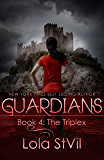 Guardians: The Triplex (The Guardians Series, Book 4)