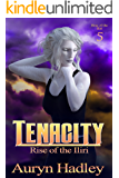 Tenacity (Rise of the Iliri Book 5)