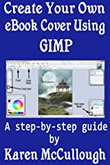 Create Your Own Ebook Cover Using GIMP Kindle Edition