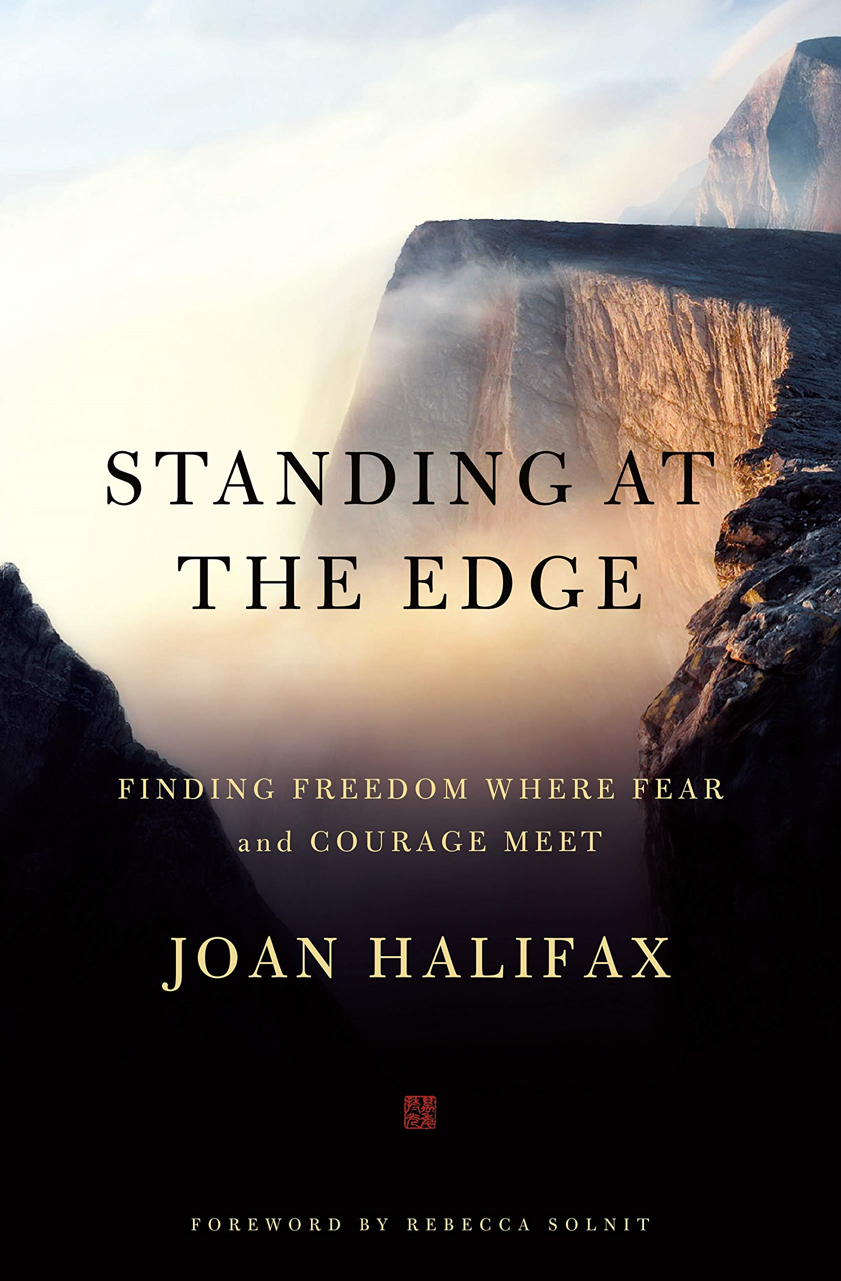 Standing at the Edge: Finding Freedom Where Fear and Courage