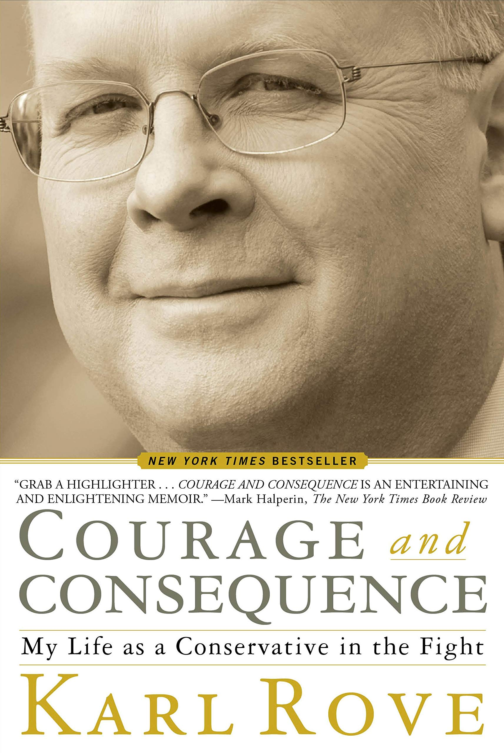 Courage and Consequence: My Life as a Conservative in the Fight: Karl Rove:  9781439191057: Amazon.com: Books