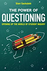 The Power of Questioning: Opening up the World of Student Inquiry Kindle Edition