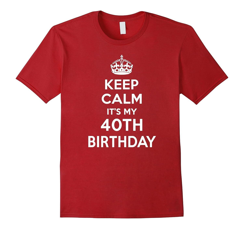 Happy Keep Calm It My 40th Birthday Gift Ideas Her 1977 Mom TH