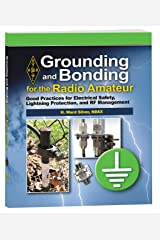 Grounding and Bonding for the Radio Amateur Kindle Edition