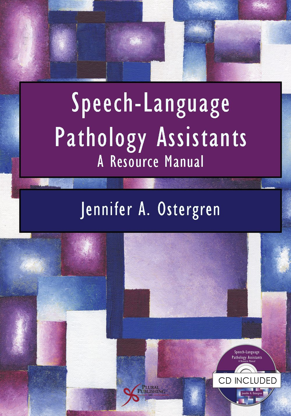 Speech-Language Pathology Assistants: A Resource Manual by Plural Publishing, Inc.