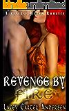 Revenge by Fire: A Reverse Harem Shifter Romance (Dragon Royalty Book 1)