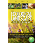The Ecological Landscape Professional : Core Concepts for Integrating the Best Practices of Permaculture, Landscape Design, and Environmental Restoration into Professional Practice (English Edition)