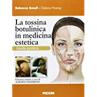 La tossina botulinica in medicina estetica. Guida pratica
