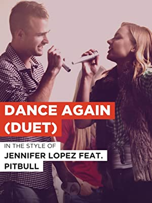 Dance Again Duet In The Style Of Jennifer Lopez Feat Pitbull Watch Online Now With Amazon Instant Video Jennifer Lopez Not Specifed