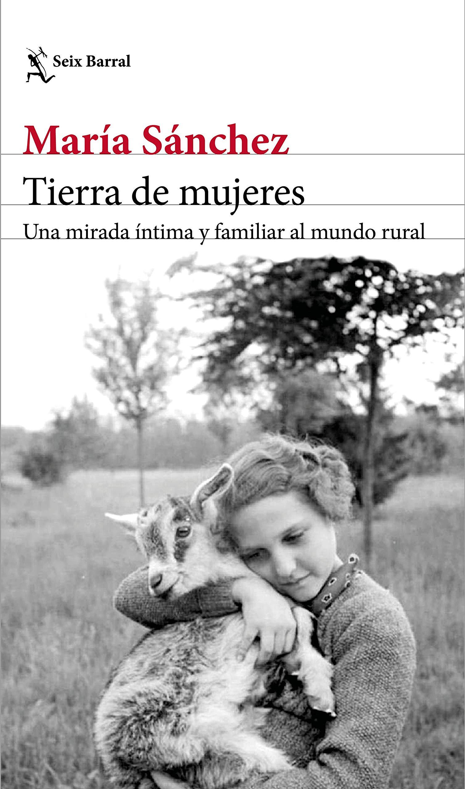 Tierra de mujeres: Una mirada íntima y familiar al mundo rural (Los Tres Mundos)