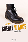 Gueule d'ange. Tome 1 : Alice