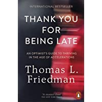 Thank You for Being Late: An Optimist´s Guide to Thriving in the Age of Accelerations (Pausing to Reflect on the Twenty…