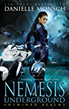 Nemesis Underground (Entwined Realms Book 6)