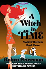 A Witch In Time: Magic and Mayhem Book Three Kindle Edition