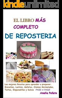 El LIBRO MAS COMPLETO DE REPOSTERIA (LA COCINA nº 1)