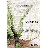 AVALIAR:: RESPEITAR PRIMEIRO, EDUCAR DEPOIS