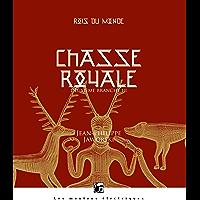 Chasse royale III: Rois du monde, deuxième branche (La bibliothèque voltaïque)