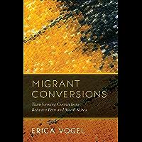 Migrant Conversions: Transforming Connections between Peru and South Korea (Global Korea Book 3) (English Edition)