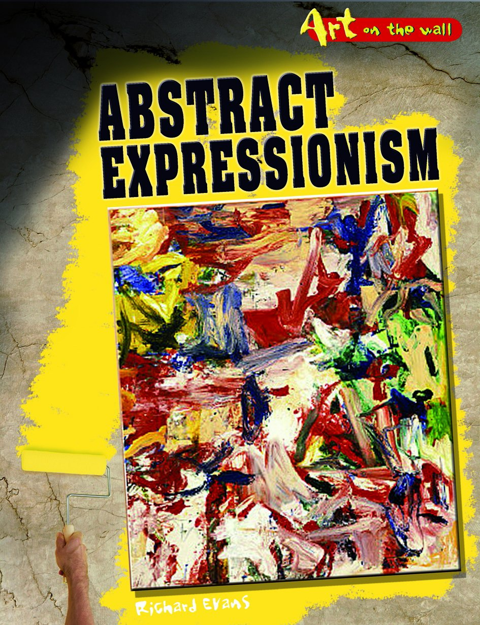 Amazon.com: Abstract Expressionism (Art On the Wall) (9781432913700 ...