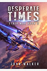 Desperate Times: Ether War Book 9 Kindle Edition