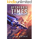Desperate Times: Ether War Book 9