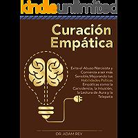 Curación Empática: Evita el Abuso Narcisista y Comienza a ser más Sensible, Mejorando tus Habilidades Psíticas…