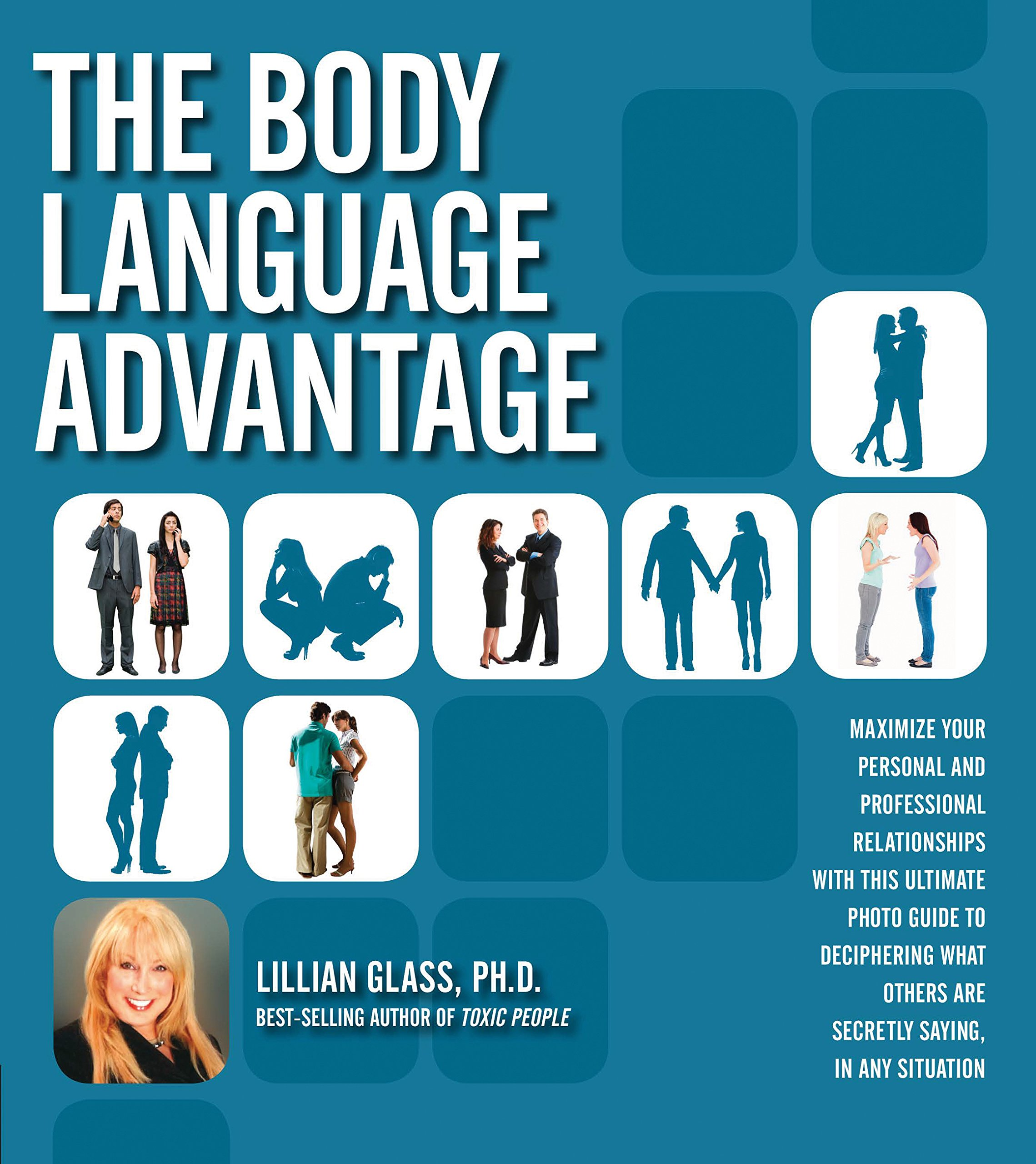 The Body Language Advantage: Maximize Your Personal and Professional Relationships with this Ultimate Photo Guide to Deciphering What Others Are Secretly Saying, in Any Situation by Fair Winds Press